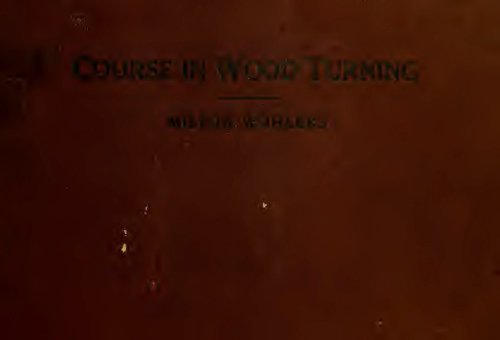 A Course In Wood Turning A S Milton 1919