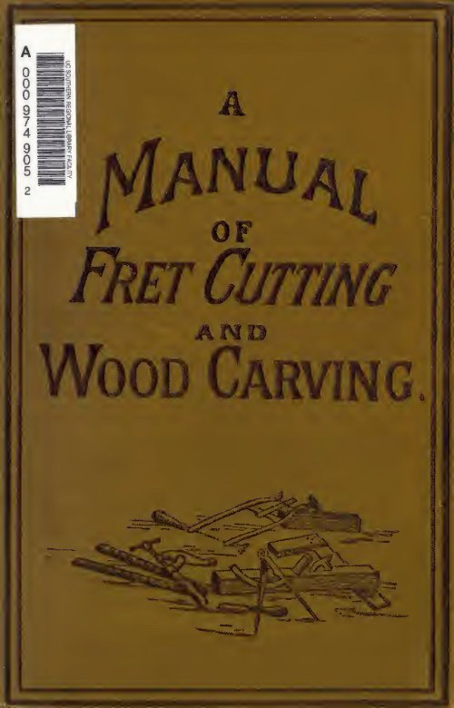 A Manual Of Fret Cutting And Wood Carving T Seaton 1875