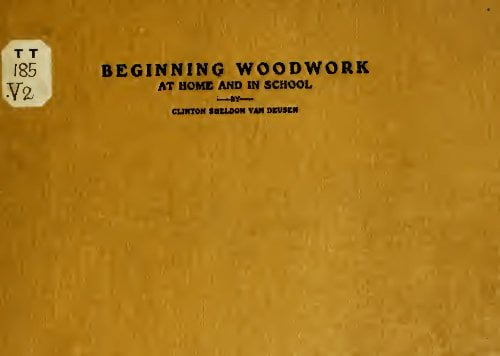 Beginning Woodwork At Home And In School C Van Deusen 1907