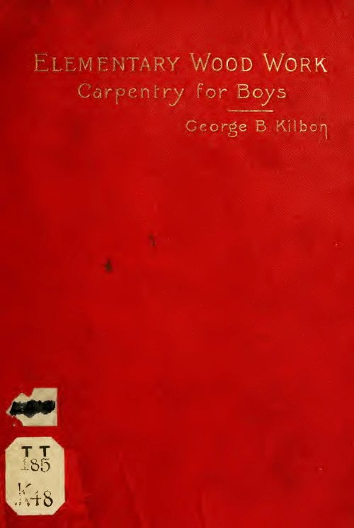 Carpentry For Boys Elementary Woodwork G Kilbon 1893