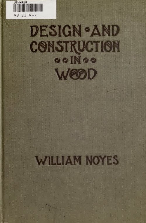 Design And Construction In Wood W Noyes C1913