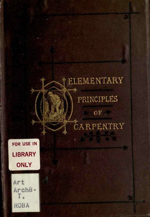 Elementary Principles Of Carpentry T Tredgold 1875