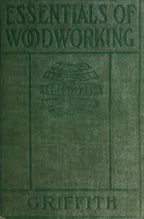 Essentials Of Woodworking A Textbook For Schools I Griffith 1908