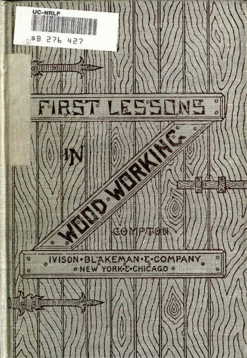 First Lessons In Wood Working A Compton 1888