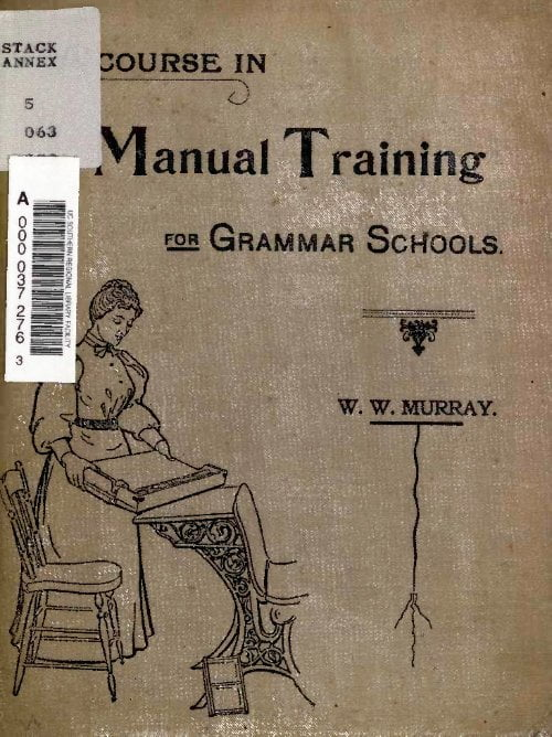 Handbook For Teachers A Course In Manual Training For Grammar Schools W W Murray 1897