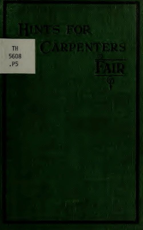 Hints For Carpenters A Fair 1909
