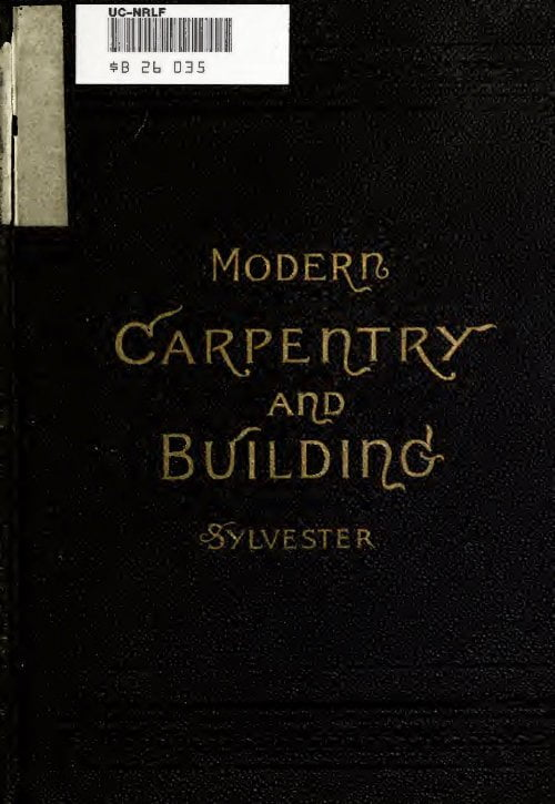 Modern Carpentry And Building W A Sylvester C1896