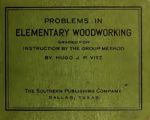 Problems In Elementary Woodworking H Vitz 1920