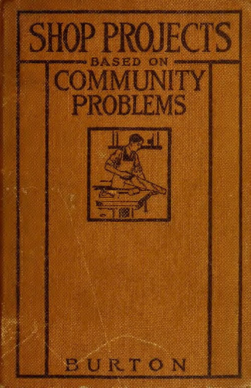 Shop Projects Based On Community Problems M G Burton 1915