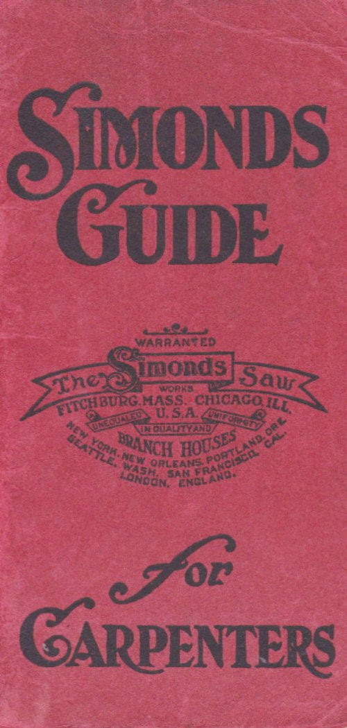 Simonds Guide For Carpenters Simonds Saw And Steel Co 1924
