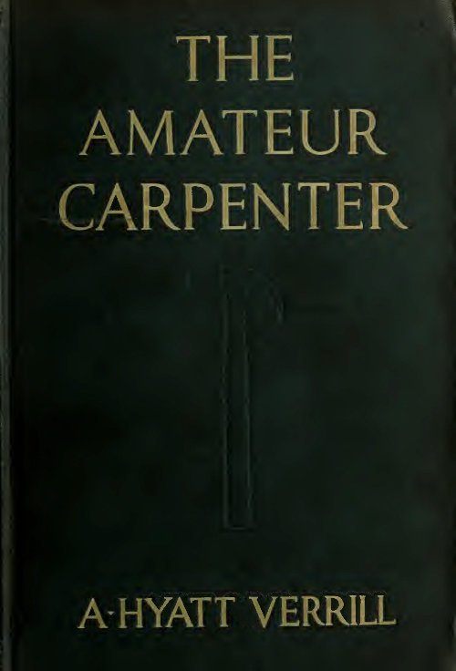 The Amateur Carpenter A H Verrill 1915