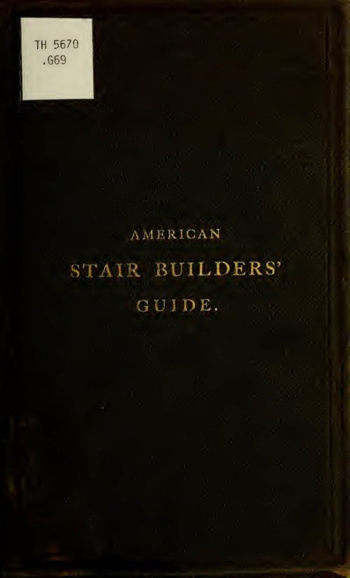 The American Stair Builders Guide L D Gould 1875