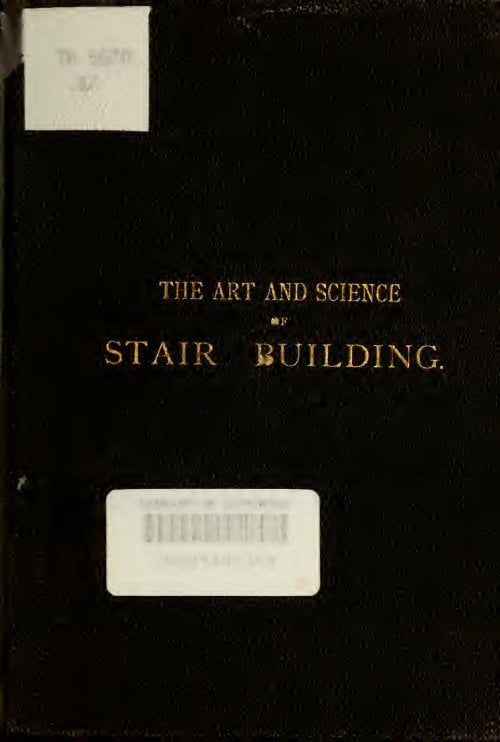 The Art And Science Of Stair Building L D Gould 1885