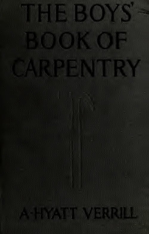The Boys Book Of Carpentry A H Verrill 1922