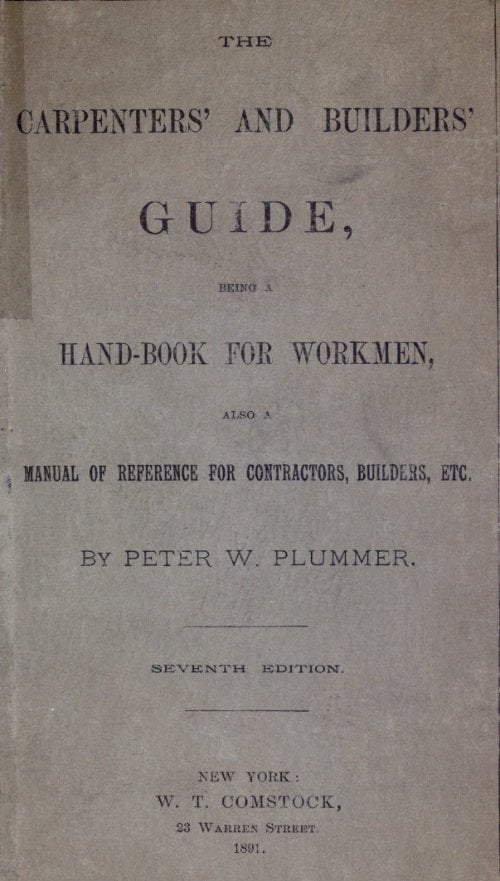 The Carpenters Builders Guide P W Plummer 1891