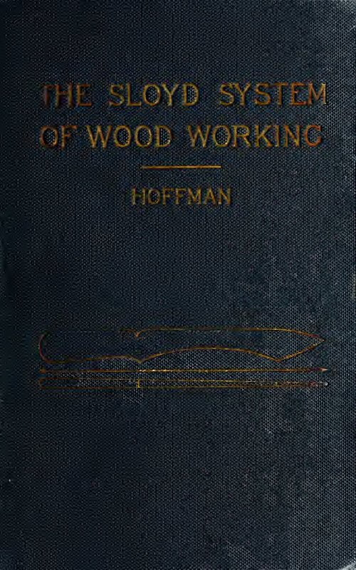 The Sloyd System Of Wood Working B B Hoffman 1892