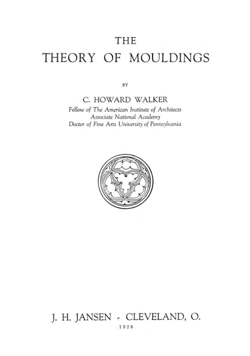 The Theory Of Mouldings C Howard Walker 1926
