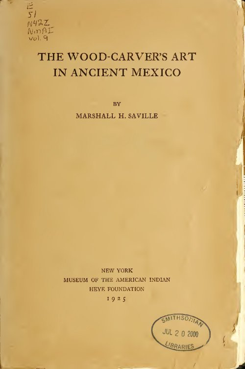 The Wood Carvers Art In Ancient Mexico M H Saville 1925