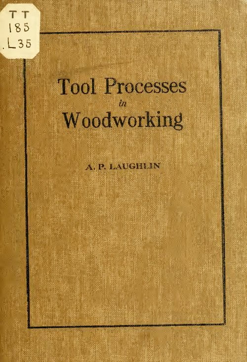 Tool Processes In Woodworking A P Laughlin 1919