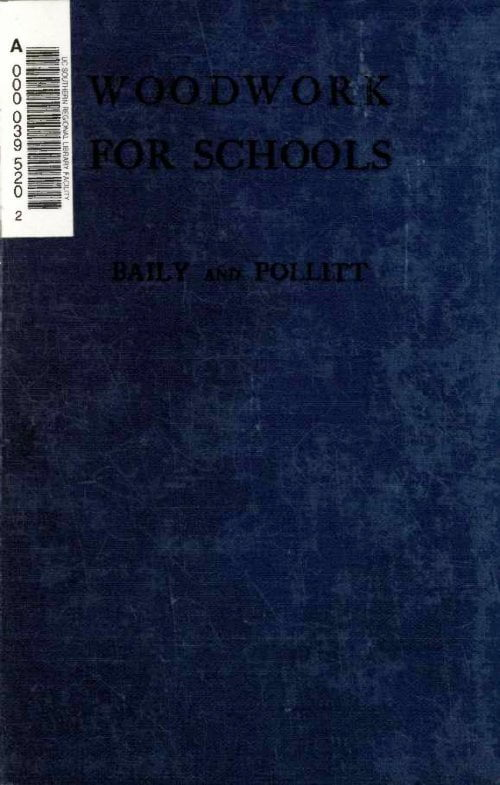 Woodwork For Schools On Scientific Lines J T Baily 1909